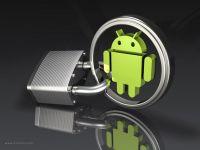 Probleme de securitate la Android. In ce pericol se afla datele tale personale si conturile din banca