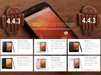 Android 4.4.3 e disponibil pe mai multe telefoane. Cine poate primi update-ul